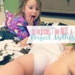 10-Reasons-Not-A-Perfect-Mother