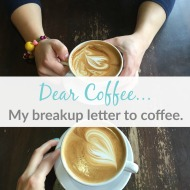 My breakup letter to coffee.