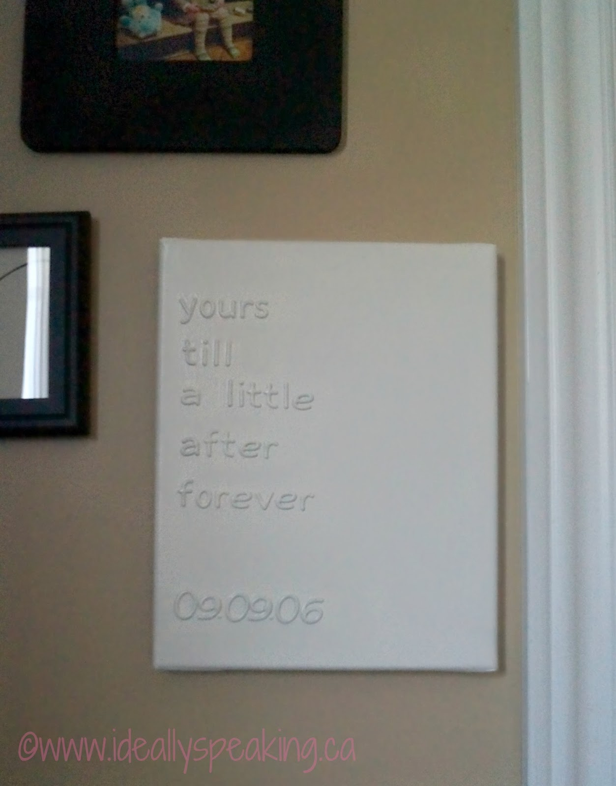 Romantic quote with wedding date. Letter stickers on a canvas & spray painted white. So easy!!
